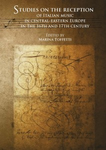 Marina Toffetti (ed.): Studies on the reception of Italian music in central-eastern Europe in the 16th and 17th century