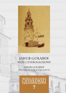 Jakub Gołąbek: Msze czterogłosowe (The Masses for Four Voices)