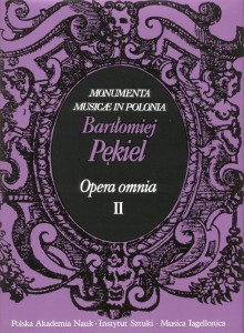 Bartłomiej Pękiel: Opera omnia. Tom II: Utwory wokalne (Wocal works)