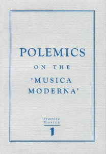 Practica musica tom 1B: Polemics on the Musica moderna