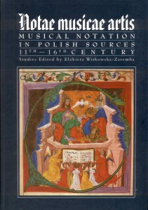Elżbieta Witkowska-Zaremba (red.): Notae Musicae Artis. Musical Notation in Polish Sources 11th-16th Century (In English)