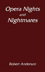 Robert Anderson: Opera Nights and Nightmares