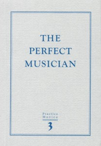 Practica musica tom 3B: The Perfect Musician